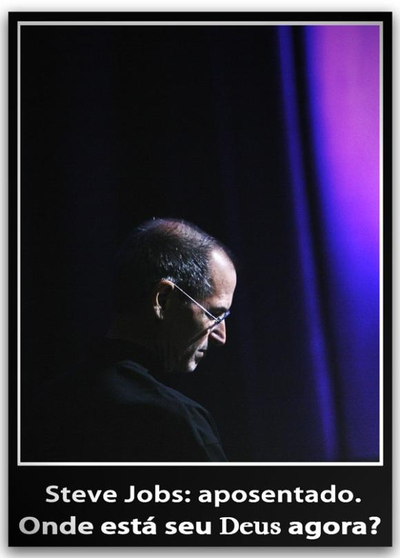 Steve Jobs: aposentado - Onde está seu Deus agora?