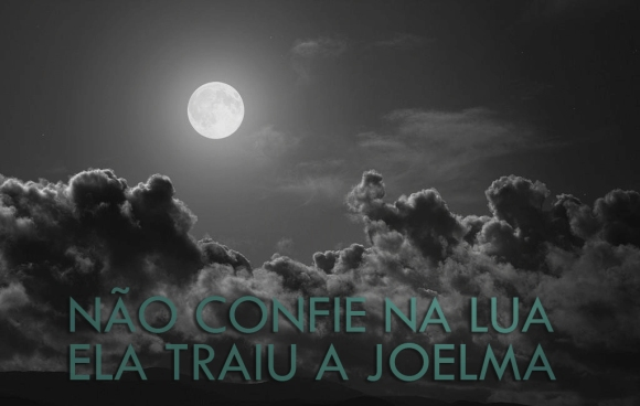 A Lua traiu Joelma