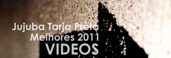 Melhores 2011 - VIDEOS