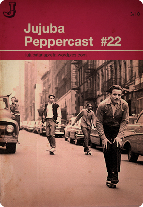 Jujuba Peppercast #022